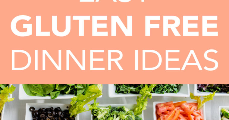 11 Easy Gluten Free Dinner Ideas