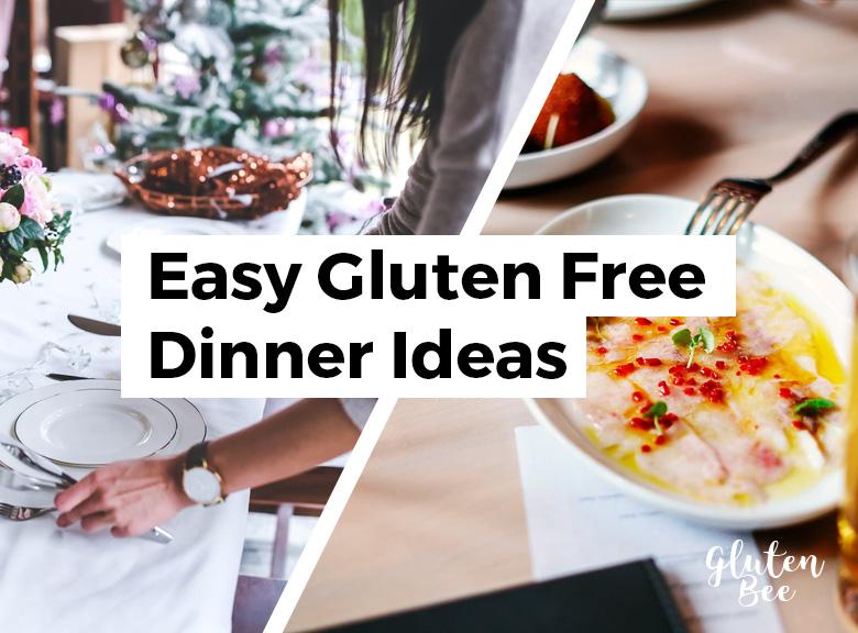 Easy Gluten Free Dinner Ideas