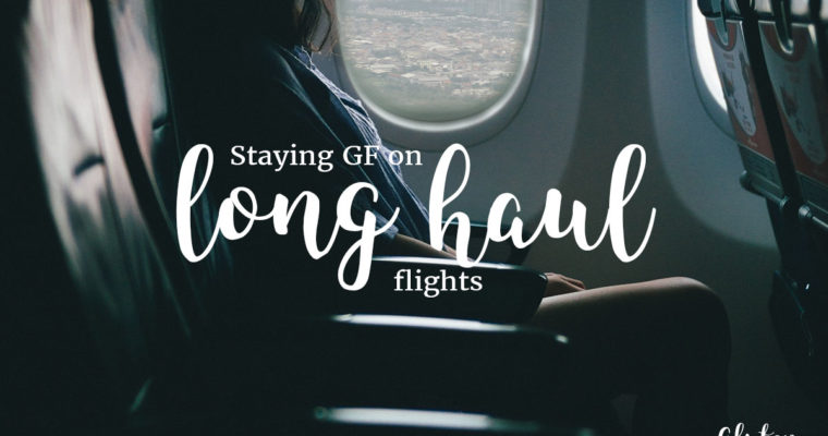 Long Haul Flights: 8 Tips for Gluten Free Travellers