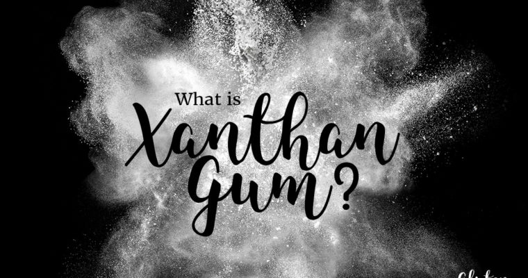 What is Xanthan Gum and Why is it in Gluten Free Food?