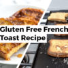 Gluten Free French Toast