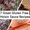 A roundup of seven great gluten free hoisin sauce recipes and more.