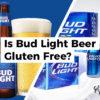 Is Bud Light Gluten Free?