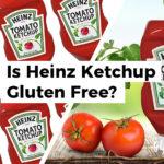 Is Heinz Ketchup Gluten Free?