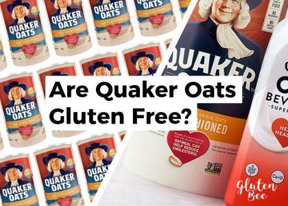 Are Quaker Oats Gluten Free?