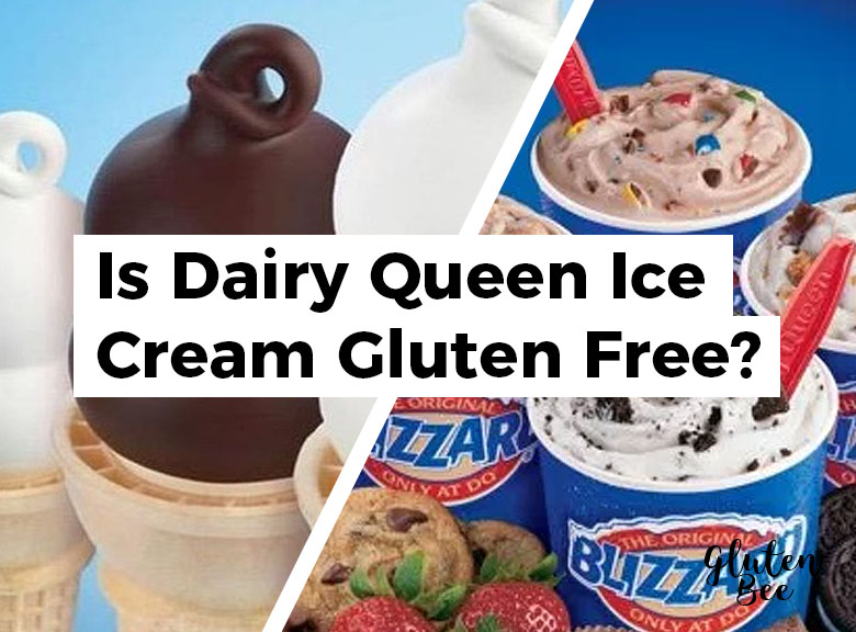 Is Dairy Queen Ice Cream Gluten Free?