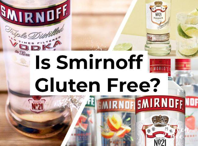 Is Smirnoff Gluten Free?