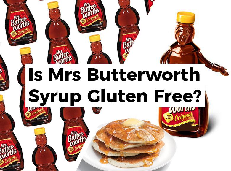 Is Mrs Butterworth Syrup Gluten Free Glutenbee
