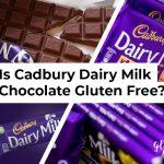 Is Cadbury Dairy Milk Gluten Free?