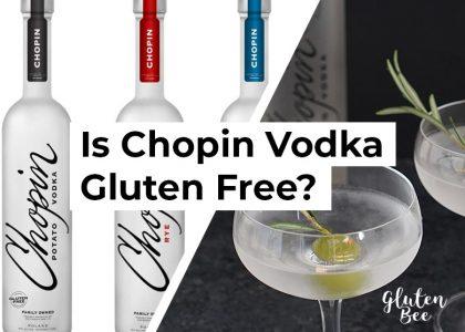 Is Chopin Vodka Gluten Free?