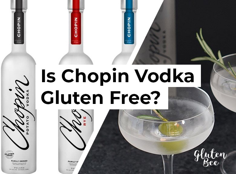 Is Chopin Vodka Gluten Free?