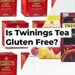 Is Twinings Tea Gluten-Free?