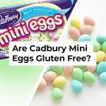 Are Cadbury Mini Eggs Gluten Free?