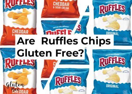 Are Ruffles Gluten Free?