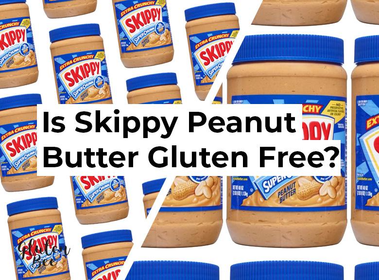 Is Skippy Peanut Butter Gluten Free?