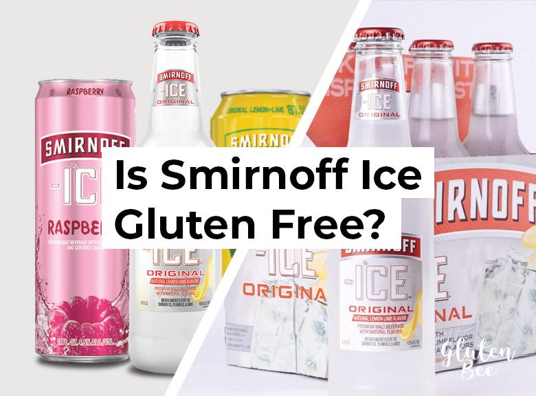 Is Smirnoff Ice Gluten Free?