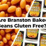 Are Branston Baked Beans Gluten Free?