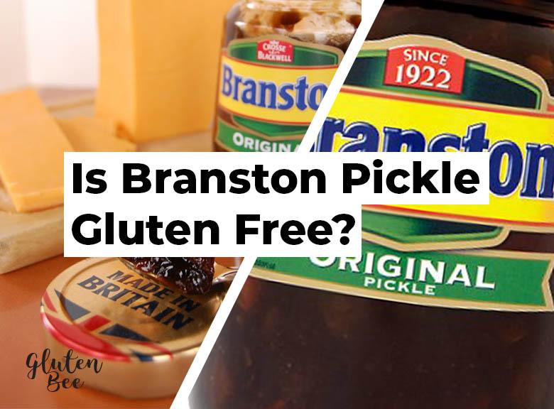Is Branston Pickle Gluten Free?