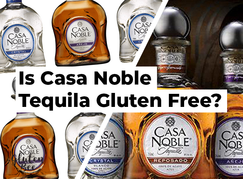 Is Casa Noble Tequila Gluten Free?