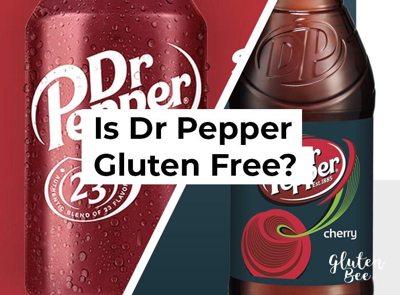 Is Dr Pepper Gluten Free?