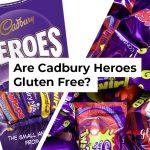 Are Cadbury Heroes Gluten Free?
