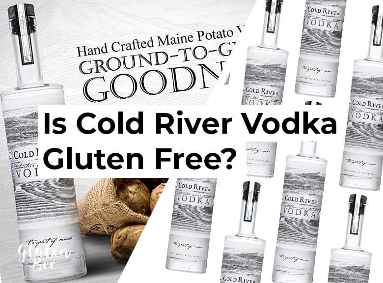 Is Cold River Vodka Gluten Free?