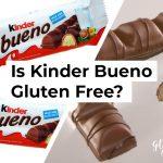 Is Kinder Bueno Gluten Free?