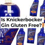 Is Knickerbocker Gin Gluten Free?
