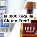 Is 1800 Tequila Gluten Free?