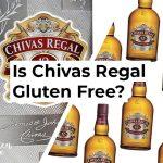 Is Chivas Regal Gluten Free?