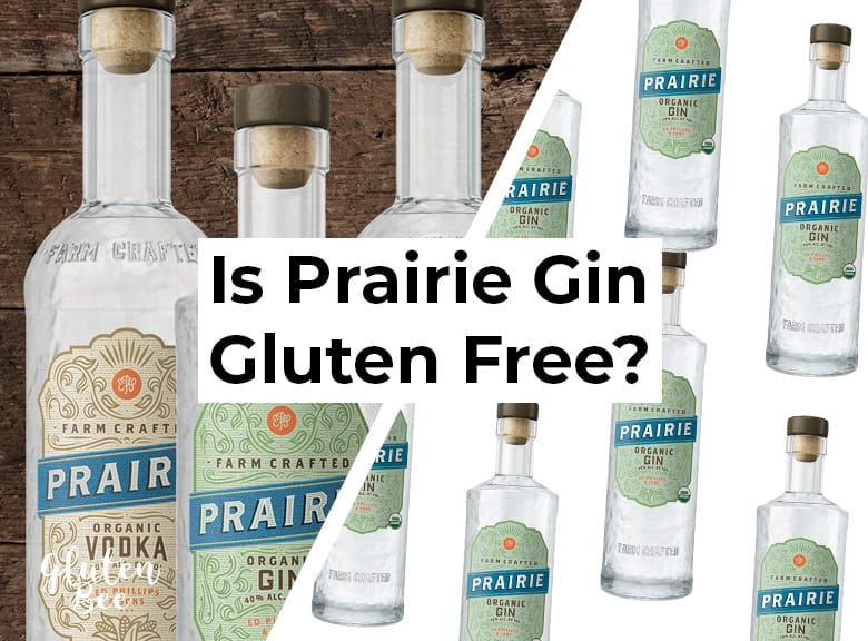 Is Prairie Gin Gluten Free?