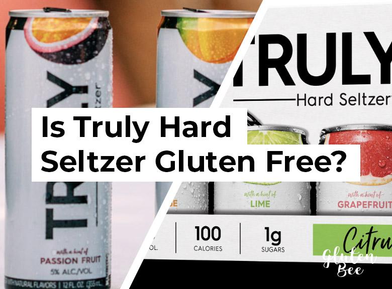 Is Truly Hard Seltzer Gluten Free?