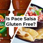 Is Pace Salsa Gluten Free?