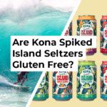 Are Kona Spiked Island Seltzers Gluten Free?