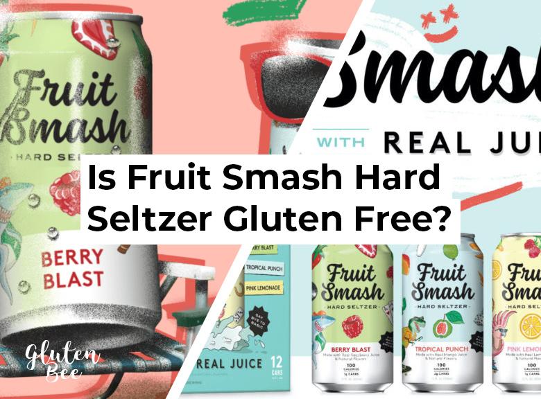 Is Fruit Smash Hard Seltzer Gluten Free?