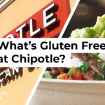 Chipotle Gluten Free Menu Items and Options