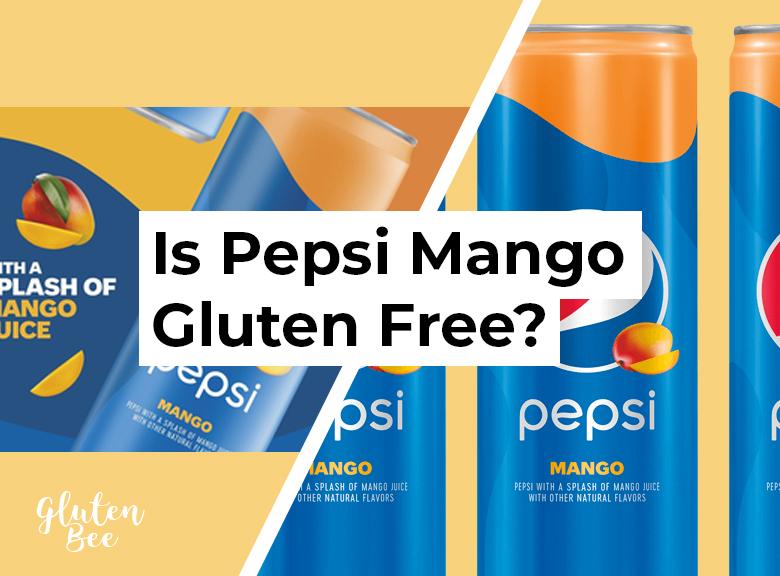 Is Pepsi Mango Gluten Free?