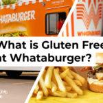Whataburger Gluten Free Menu Items and Options
