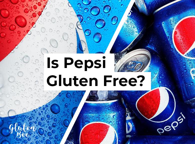 Is Pepsi Gluten Free?