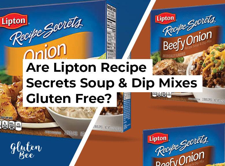 Are Lipton Recipe Secrets Soup & Dip Mixes Gluten Free?