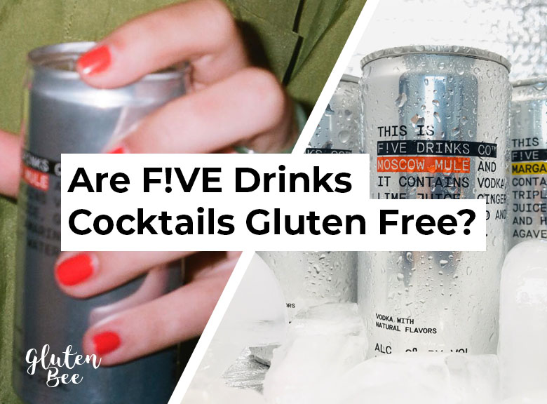 Are F!VE Drinks Cocktails Gluten Free?